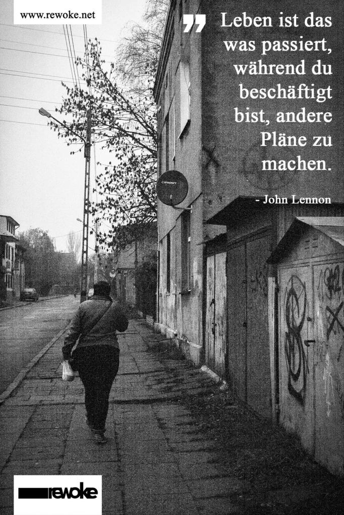 LennonZitat - Leben ist das, was passiert, während Du beschäftigt bist andere Pläne zu machen. - John Lennon